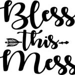 Bless this mess t-shirt print image