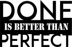 Done is better than perfect T-shirt print design