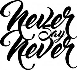 Never Say Never T-shirt Print Design