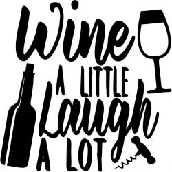 Wine a little laugh a lot T-shirt print image