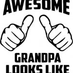 Awesome Grandpa Looks Like file cdr and dxf free vector download for print or laser