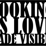 Cooking is love made visible file cdr and dxf free vector download for printers or laser engraving machines