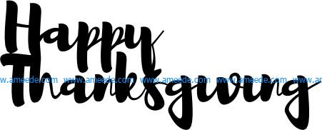 Happy Thanks file cdr and dxf free vector download for Laser cut plasma