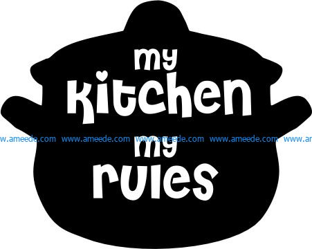 My kitchen my ruies file cdr and dxf free vector download for printers or laser