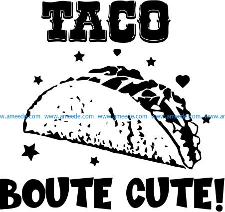 Taco Boute Cute file cdr and dxf free vector download for print or laser engraving machines