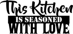 This kitchen is seasoned with love file cdr and dxf free vector download for printers or laser