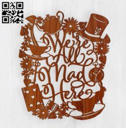 Were all mad here E0010984 File cdr and dxf free vector download for laser cut